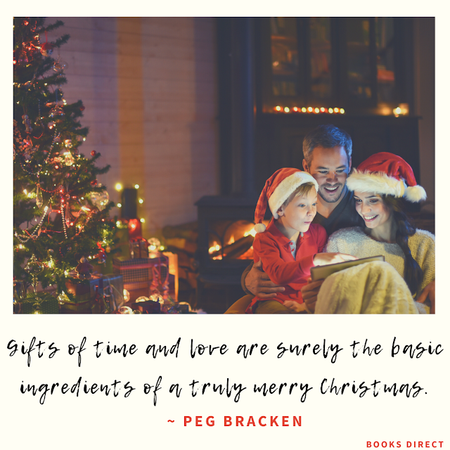 """Gifts of time and love are surely the basic ingredients of a truly merry Christmas."" ~ Peg Bracken"