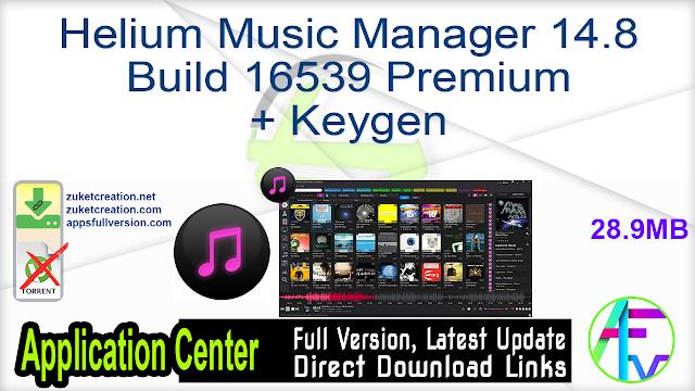 Helium Music Manager 14.8 Build 16539 Premium + Keygen
