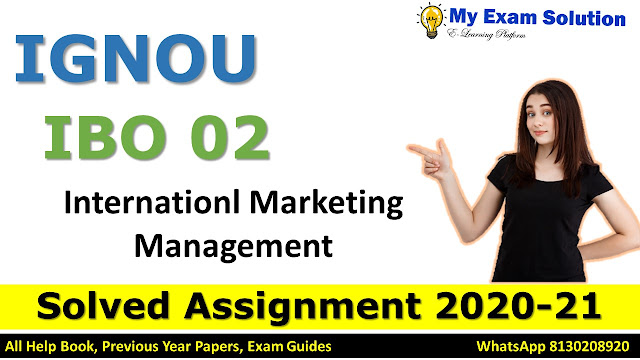 IBO 02 Internationl Marketing Management Solved Assignment 2020-21