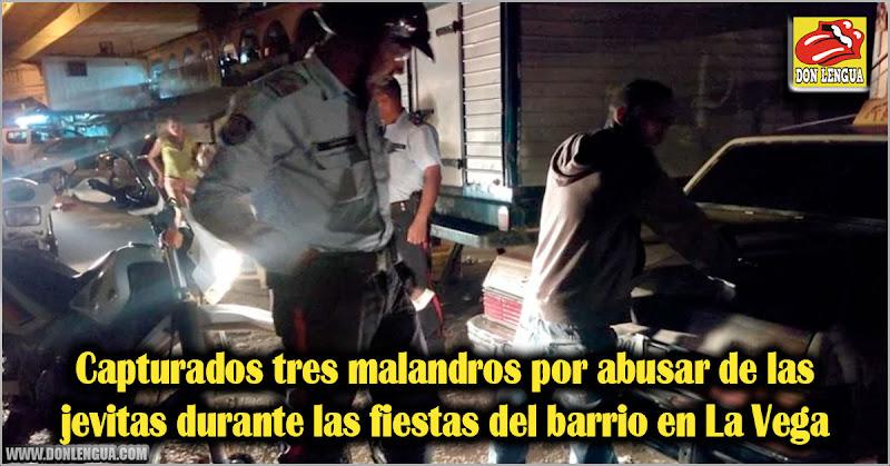 Capturados tres malandros por abusar de las jevitas durante las fiestas del barrio en La Vega