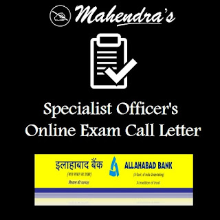 Allahabad Bank | Specialist Officer's | Online Exam Call Letter