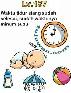 Brain Out : Waktu Tidur Siang Sudah Selesai Sudah Waktunya Minum Susu Jawaban Brain Out Level 137