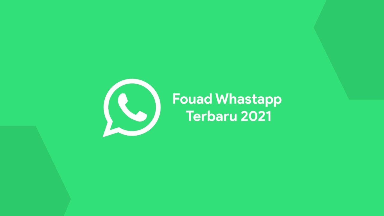 Fouad Whatsapp Mod Terbaru 2021