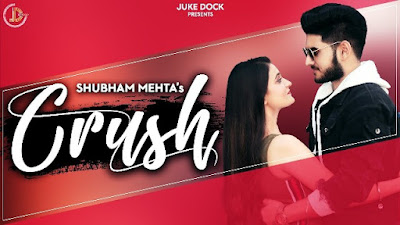 Crush Song Lyrics - Shubham Mehta