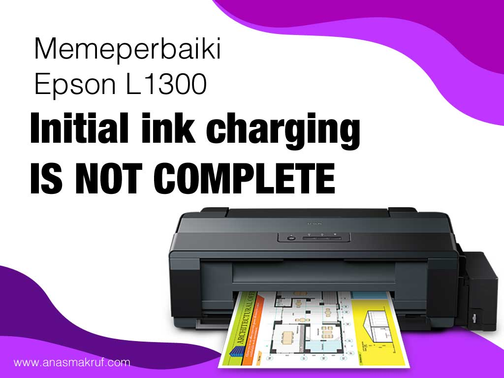 initial-ink-charge-is-not-complete-printer-epson-L1300