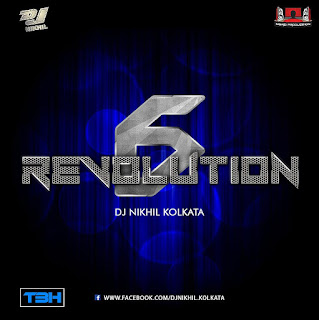 REVOLUTION-6-DJ-NIKHIL-KOLKATA-INDIANDJREMIX