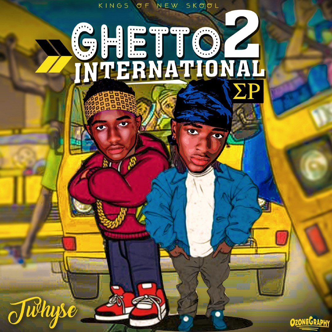 [EXTENTED PLAY] Twhyse - Ghetto 2 International (FULL EP)  #Arewapublisize