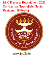 ESIC Manesar Recruitment 2020- Contractual Specialists/ Senior Resident (19 Posts)