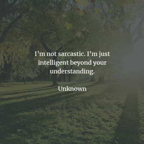 Sarcastic quotes and funny sarcasm sayings