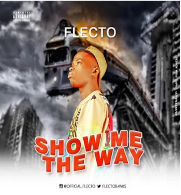 [Music] Flecto - Show Me The Way || Aruwaab9ja