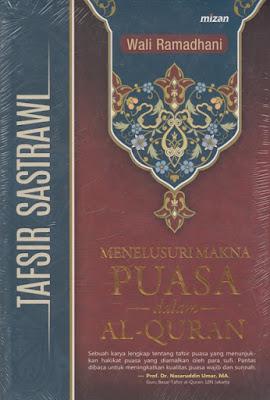Tafsir Sastrawi: Menelusuri Makna Puasa dalam Al-Qur'an