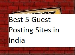 Best 5 Guest Posting Sites in India