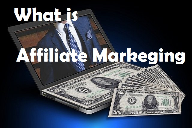 What is Affiliate Marketing? How to make money from Affiliate Marketing?