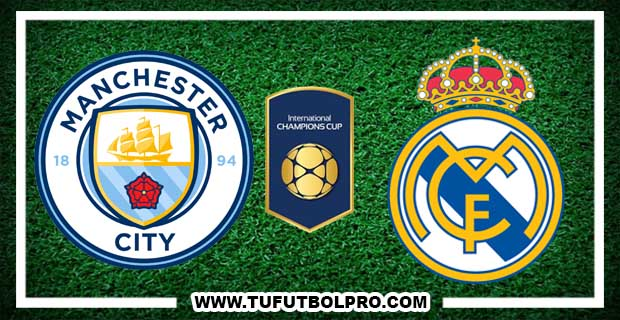 Ver Manchester City vs Real Madrid EN VIVO Por Internet Hoy 26 de Julio 2017