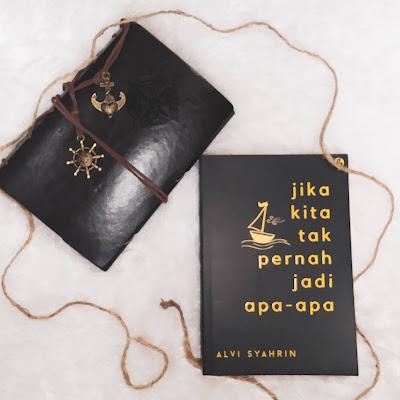 Review Buku Jika kita tak pernah jadi apa-apa, Alvi Syahrin