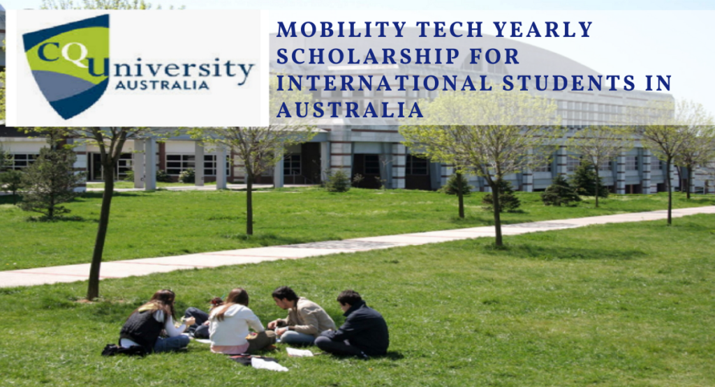 Mobility Tech Yearly Scholarships for International Students At Central Queensland University