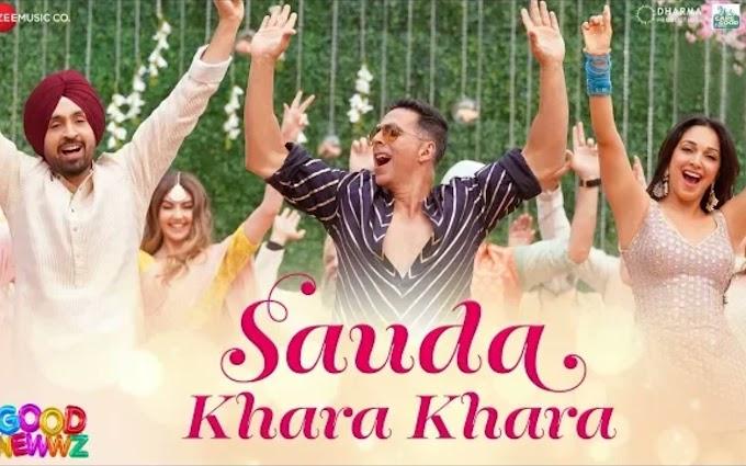 Sauda Khara Khara | Good Newz