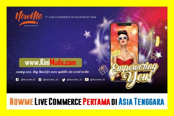 Nowme Live Commerce Pertama di Asia Tenggara