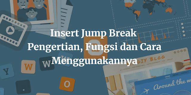 Insert Jump Break : Pengertian, Fungsi dan Cara Menggunakannya