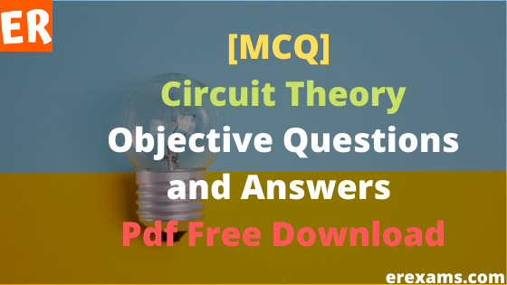 Circuit Theory Objective Questions and Answers Pdf Free Download