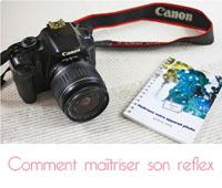 Comment maîtriser son appareil photo reflex