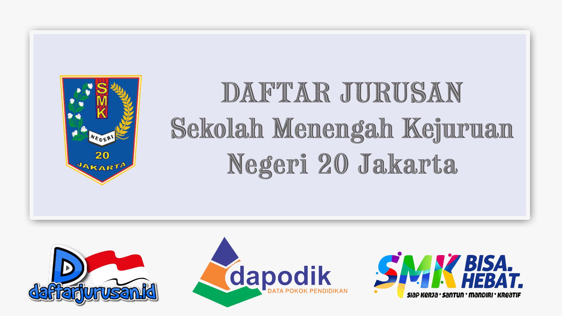 Daftar Jurusan SMK Negeri 20 Jakarta Selatan