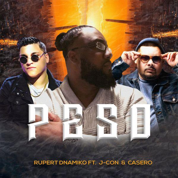 Rupert Dnamiko – Peso (Feat.J-ConCasero) (Single) 2021 (Exclusivo WC)