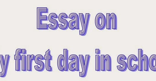 First day at school essay