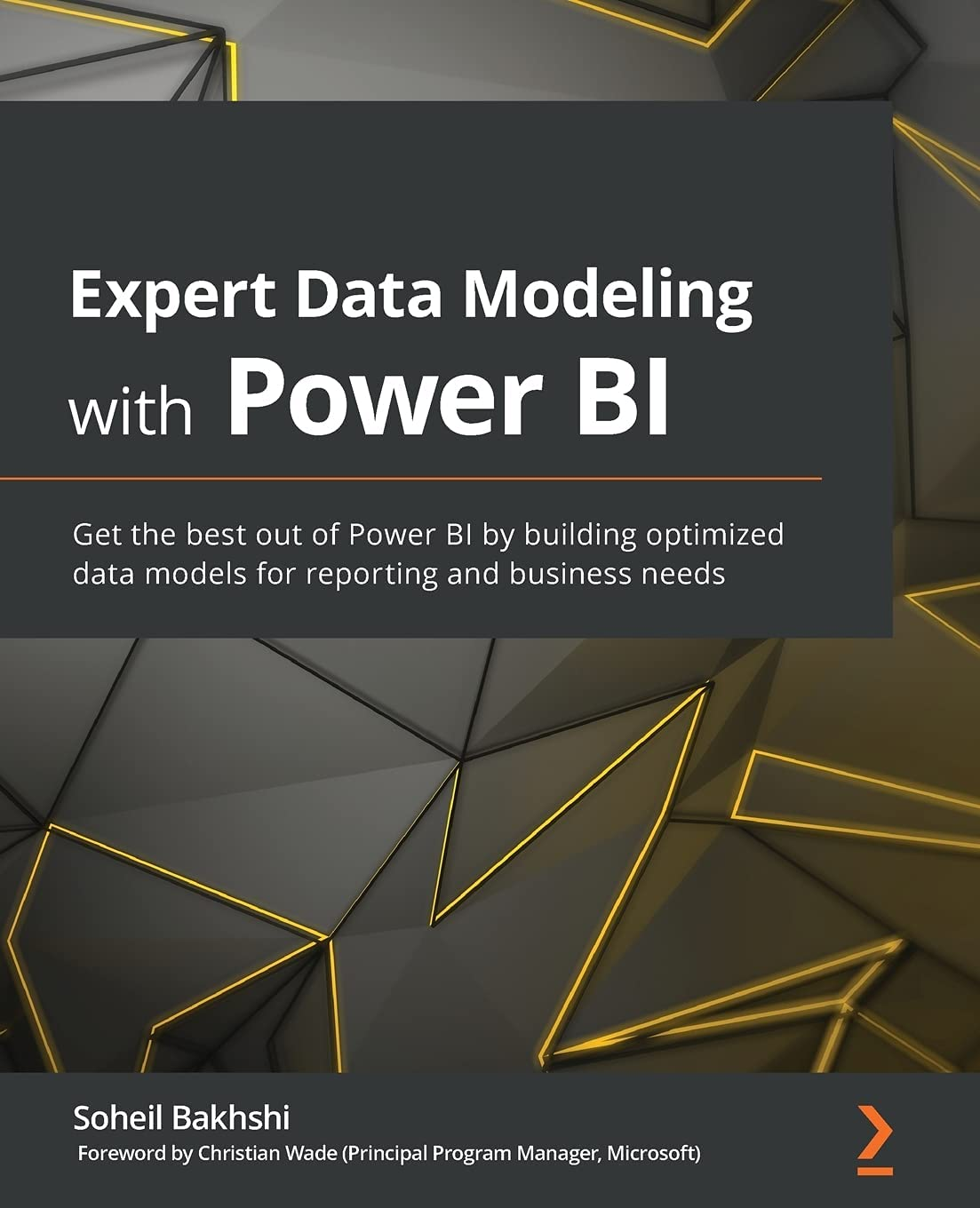 Expert Data Modeling with Power BI: Get the best out of Power BI by building optimized data models for reporting and business needs