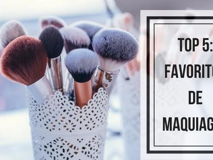 Top 5: Favoritos de Maquiagem