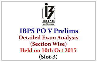 IBPS PO 2015 Prelims Exam Detailed Analysis (Section Wise) Held on 10th Oct 2015 (Slot-3)