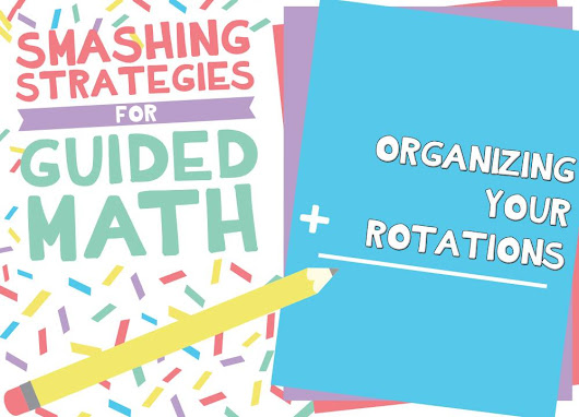 Organizing Your Math Rotations