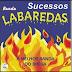 Banda Labaredas  - Sucessos