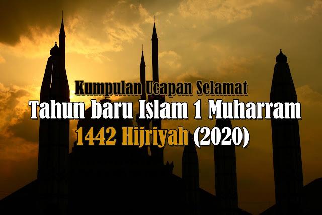Kumpulan Kata Ucapan Selamat Tahun Baru Islam 1 Muharram 1442 H