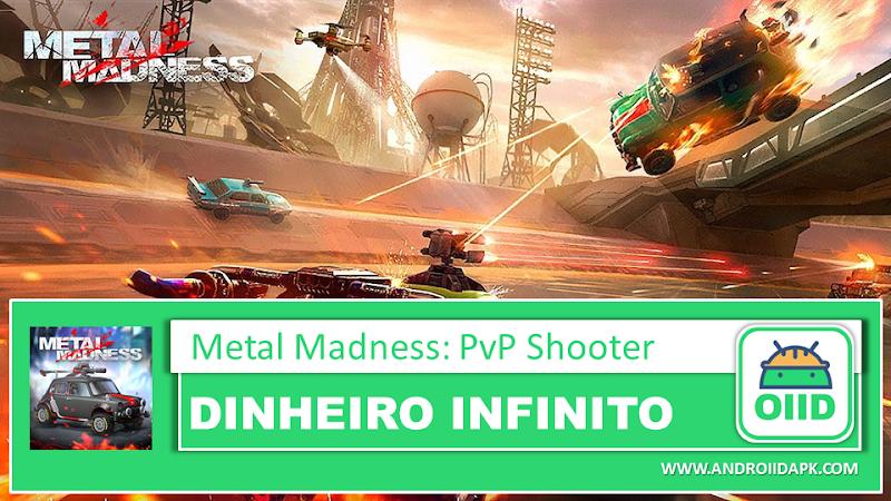 Metal Madness: PvP Shooter  – APK MOD HACK – Dinheiro Infinito