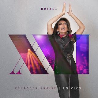 CD Renascer Praise - Hosana - Ao Vivo (2019)