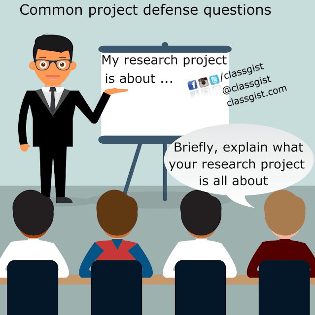 Possible questions you might ask during your Project Defense and how to Answer them.