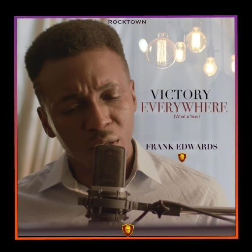 Audio + Video: Frank Edwards – Victory Everywhere (What A Year 2021)