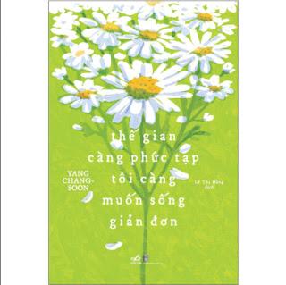 Thế Gian Càng Phức Tạp Tôi Càng Muốn Sống Giản Đơn ebook PDF EPUB AWZ3 PRC MOBI