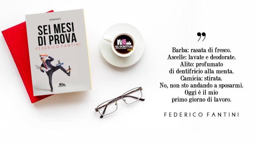 Sei mesi di prova, il romanzo d'esordio di Federico Fantini
