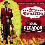 Chico Trujillo - GRAN PECADOR 2012 Disco Completo