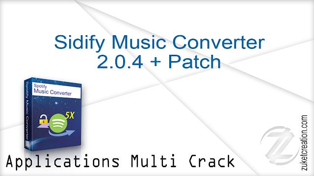 Sidify Music Converter 2.0.4 + Patch