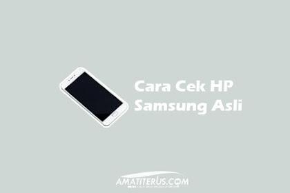 Cara Cek HP Samsung Asli atau HDC Dengan Mudah