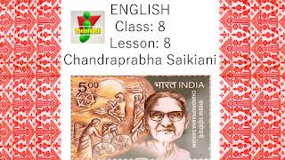 Chandraprabha Saikiani, Class 8, Lesson 8, Assam, English, All Questions And Answers, Full Notes