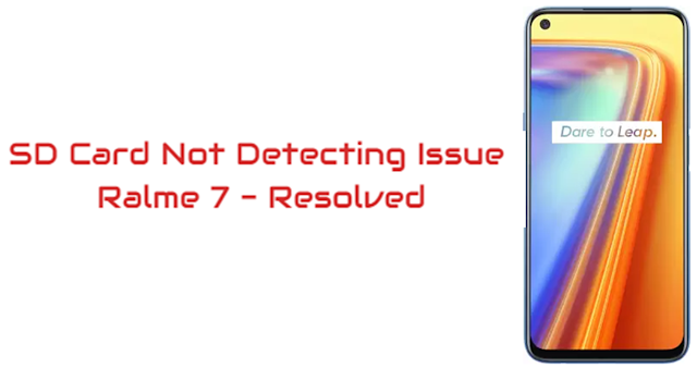 SD Card Not Detecting Issue in Realme 7 [Resolved]
