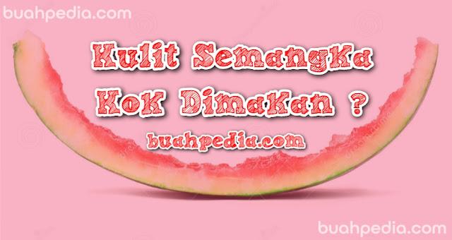 Manfaat kulit semangka mirip dengan manfaat buah semangka