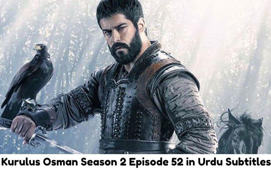 Kurulus Osman Season 2 Episode 52 in Urdu Subtitles
