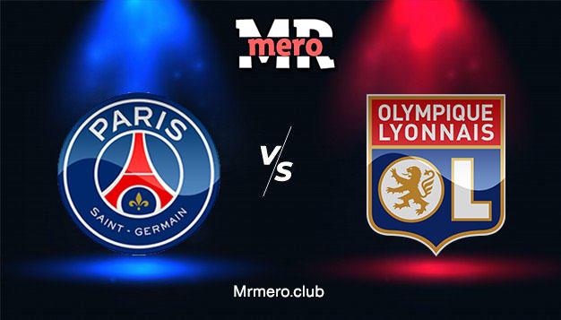 مباراة باريس سان جيرمان ضد ليون يلا شوت مباشر اليوم الدوري الفرنسي2021-2022