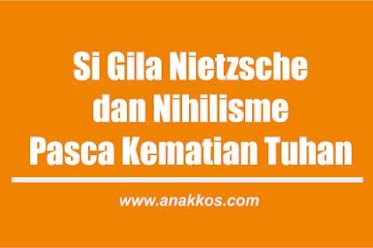 Si Gila Nietzsche dan Nihilisme Pasca Kematian Tuhan