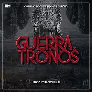 Cram feat Proofless, Picasso & Chissomo  –  Guerra De Tronos